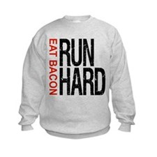 Run Hard Eat Bacon Sweatshirt
