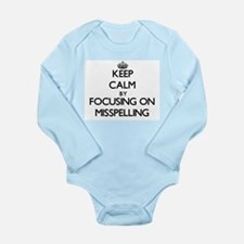 Keep Calm by focusing on Misspelling Body Suit
