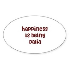 happiness is being Dalia Oval Decal