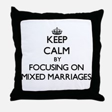 Keep Calm by focusing on Mixed Marria Throw Pillow