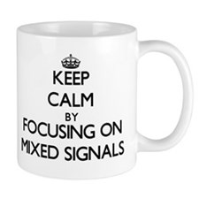 Keep Calm by focusing on Mixed Signals Mugs