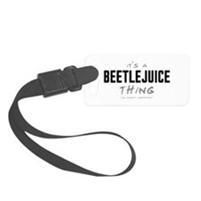 It's a Beetlejuice Thing Luggage Tag