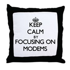 Keep Calm by focusing on Modems Throw Pillow