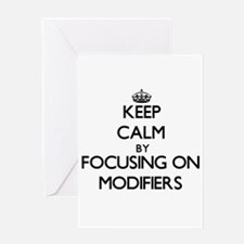 Keep Calm by focusing on Modifiers Greeting Cards