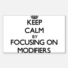 Keep Calm by focusing on Modifiers Decal
