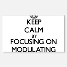 Keep Calm by focusing on Modulating Decal