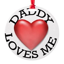 Daddy Loves Me Ornament