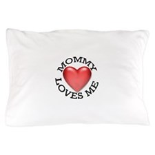 Mommy Loves Me Pillow Case