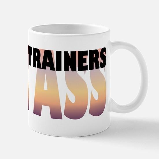 Personal Trainers Kick Ass Mug