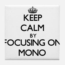 Keep Calm by focusing on Mono Tile Coaster