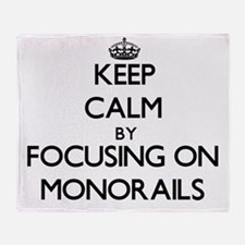 Keep Calm by focusing on Monorails Throw Blanket