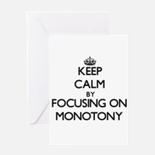 Keep Calm by focusing on Monotony Greeting Cards