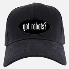 Got Robots? Baseball Hat