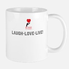 Be Kind...laugh-Love-Live! Mugs