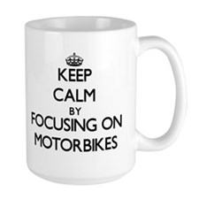 Keep Calm by focusing on Motorbikes Mugs
