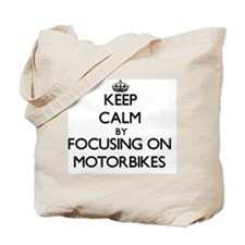 Keep Calm by focusing on Motorbikes Tote Bag
