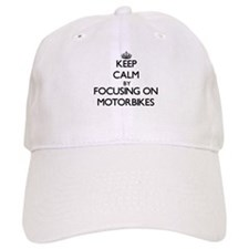 Keep Calm by focusing on Motorbikes Baseball Cap