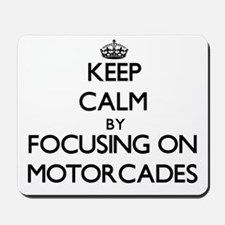 Keep Calm by focusing on Motorcades Mousepad