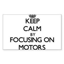 Keep Calm by focusing on Motors Decal