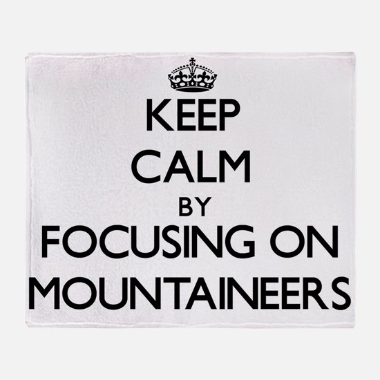 Keep Calm by focusing on Mountaineer Throw Blanket