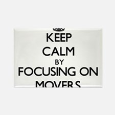 Keep Calm by focusing on Movers Magnets
