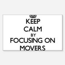 Keep Calm by focusing on Movers Decal