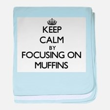 Keep Calm by focusing on Muffins baby blanket