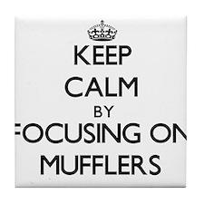 Keep Calm by focusing on Mufflers Tile Coaster