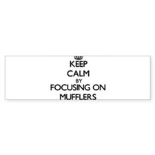 Keep Calm by focusing on Mufflers Bumper Bumper Sticker