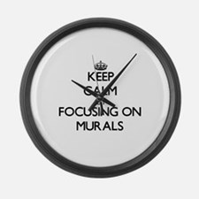 Keep Calm by focusing on Murals Large Wall Clock