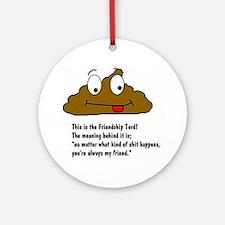 friendship turd Ornament (Round)