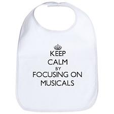 Keep Calm by focusing on Musicals Bib