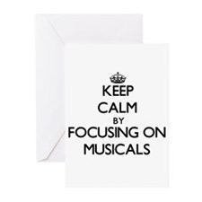 Keep Calm by focusing on Musicals Greeting Cards