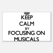 Keep Calm by focusing on Musicals Decal
