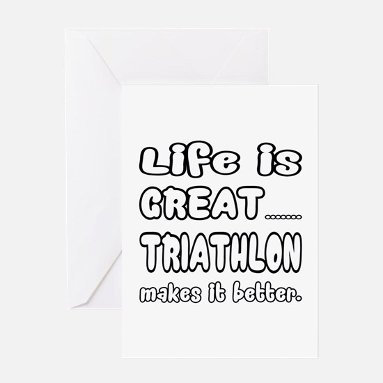 Life is Great.. Triathlon Makes it Greeting Card