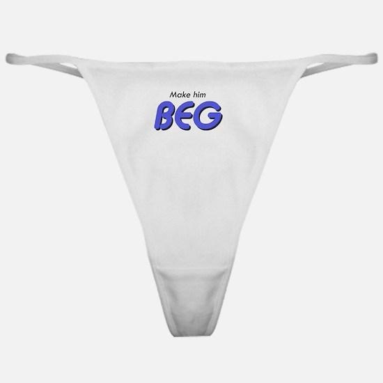 Make Him Beg Classic Thong