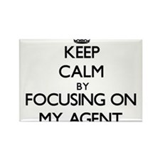 Keep Calm by focusing on My Agent Magnets