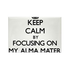 Keep Calm by focusing on My Alma Mater Magnets