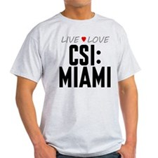 Live Love CSI: Miami T-Shirt