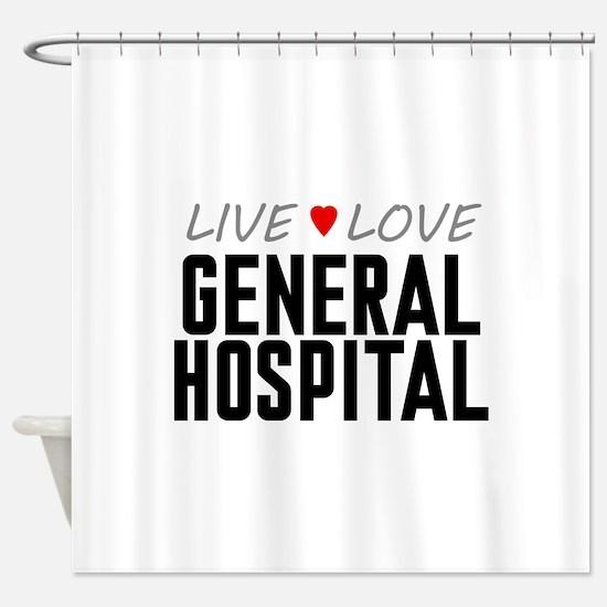Live Love General Hospital Shower Curtain