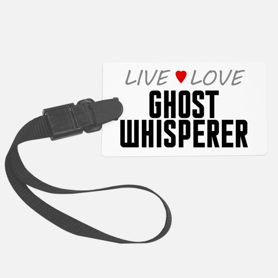 Live Love Ghost Whisperer Luggage Tag