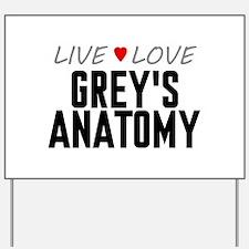 Live Love Grey's Anatomy Yard Sign
