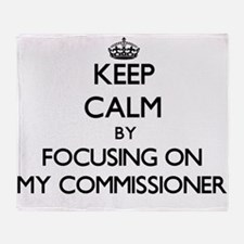 Keep Calm by focusing on My Commissi Throw Blanket