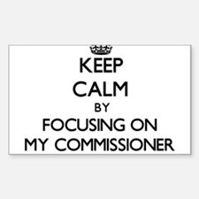 Keep Calm by focusing on My Commissioner Decal