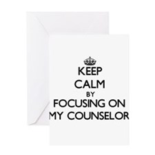 Keep Calm by focusing on My Counsel Greeting Cards