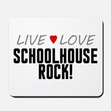 Live Love Schoolhouse Rock! Mousepad