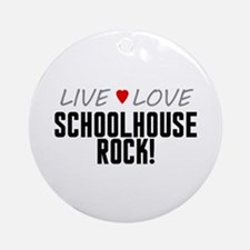 Live Love Schoolhouse Rock! Round Ornament