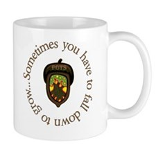 Sometimes you have to fall down to grow Mug