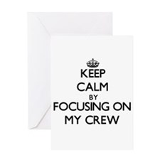 Keep Calm by focusing on My Crew Greeting Cards