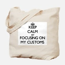 Keep Calm by focusing on My Customs Tote Bag